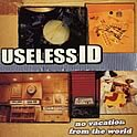 Useless ID : No Vacation From The World