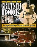 The Gretsch Book - A Complete History Of Gretsch Electric Guitars